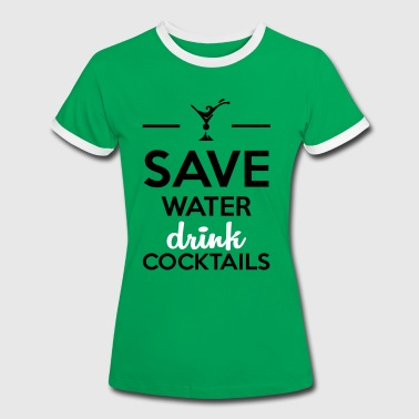 Cocktails Alkohol Fun Shirt- Save Water drink Cocktails - Frauen Kontrast-T-Shirt