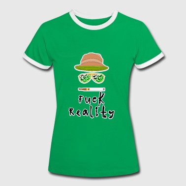 Fuck Citater Fuck Reality - Dame kontrast-T-shirt
