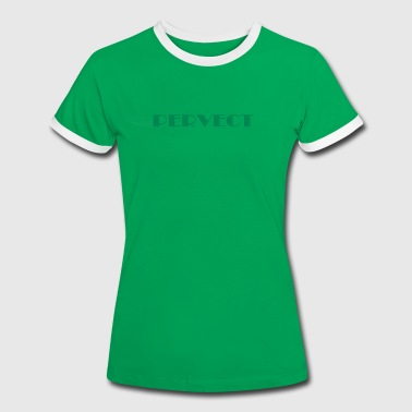 Perfect Perfect - Women's Ringer T-Shirt