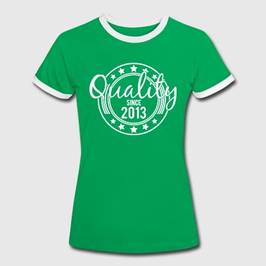 Birthday - Quality since 2013 (uk) - Women's Ringer T-Shirt