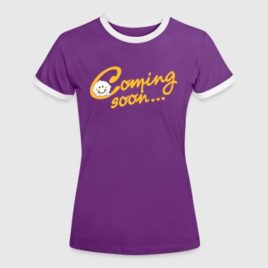 Coming soon Baby - Women's Ringer T-Shirt