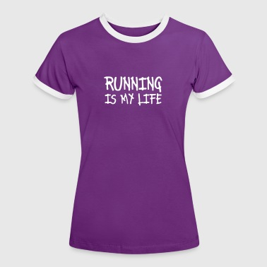running is my life - Vrouwen contrastshirt