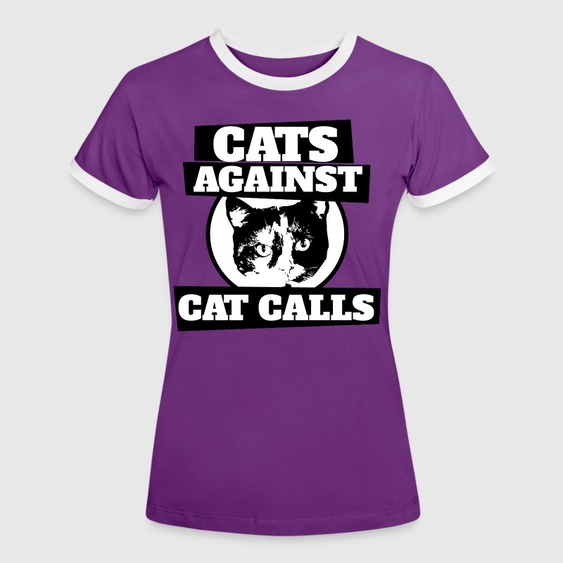 Cats against cat calls feminist saying - Women's Ringer T-Shirt