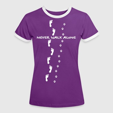 never walk alone dog hond - Vrouwen contrastshirt