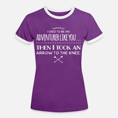 Arrow To The Knee Adventurer - arrow to the knee - Women's Ringer T-Shirt