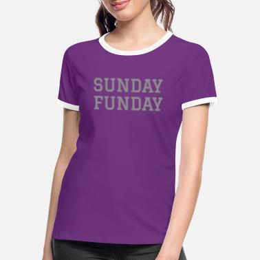 Sunday Funday Sunday funday - Frauen Ringer T-Shirt
