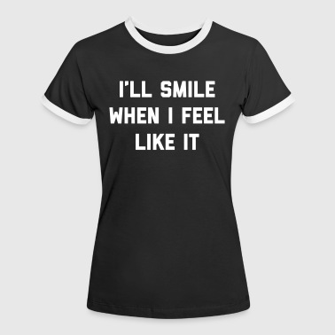 Smile Feel Like It Funny Quote - Women's Ringer T-Shirt