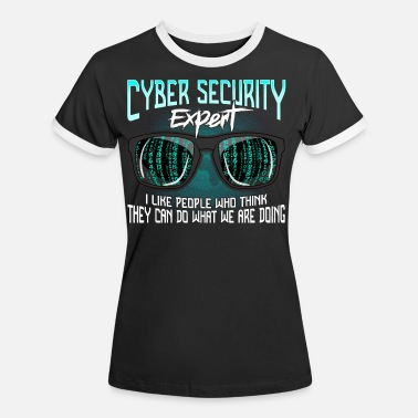 Cyber Cyber Security Hackers Hack IT Security Divertente - Maglietta contrast donna