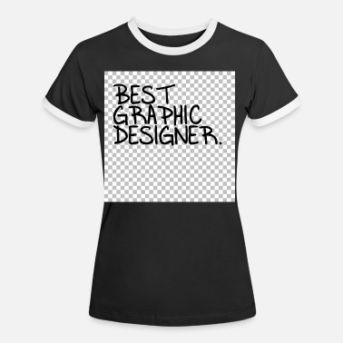 Font Best Graphic Designer. Transparent background - Women's Ringer T-Shirt