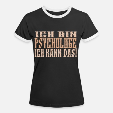 Psychologe Ich bin Psychologe - Frauen Ringer T-Shirt