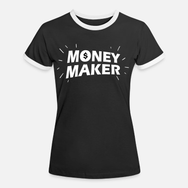 Money Maker Money Maker Money Maker - Women's Ringer T-Shirt