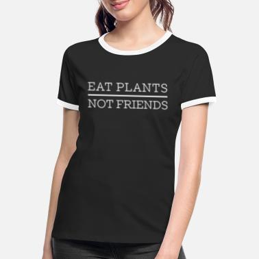 Ovo Eet Plants Not Friends - Vrouwen ringer T-Shirt
