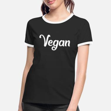 VEGAN - vegan - vegan - fond of animals - Women's Ringer T-Shirt