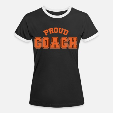 Coaching Coach / Coach: Proud Coach - Women's Ringer T-Shirt