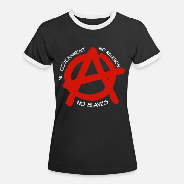 Anarchist Anarchy, no religion, no government, no slaves - Women's Ringer T-Shirt