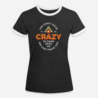 Survival Crazy Camper Camping graphic | Camping Tent - Women's Ringer T-Shirt