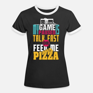 Gaming Pizza Quote - Funny Gamer Gift - T-shirt contrasté Femme