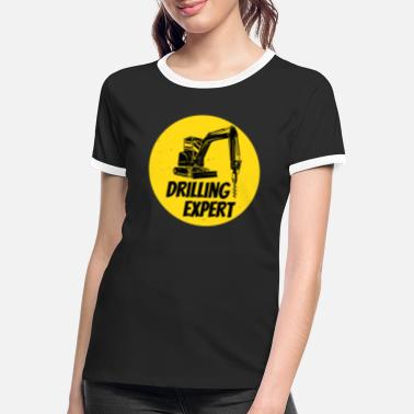 Machine De Forage Forage expert forage machine chantier de construction travailleur - T-shirt contrasté Femme