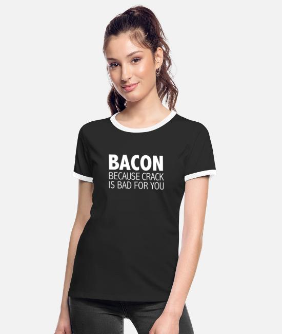 Foodie T-Shirts - Bacon Crack is Bad Ketogenic Diet Low Carb Keto - Women's Ringer T-Shirt black/white