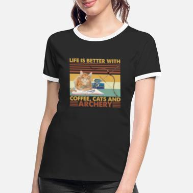 Bowhunter Life Is Better With Coffee Cats and Archery Shirt - Frauen Ringer T-Shirt