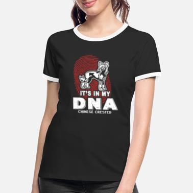 Dna Chinese Crested Is In My DNA Shirt - Women's Ringer T-Shirt