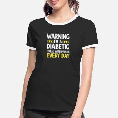 Insulin Type 1 Diabetes Deal With Pricks Every Day - Women's Ringer T-Shirt