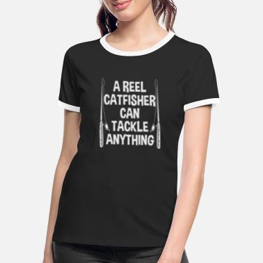 Catfish Flathead Reel Catfisher Can Tackle Anything Gift - Women's Ringer T-Shirt