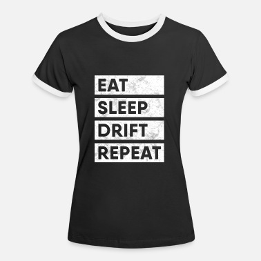 Auto Drift Drifter Eat Sleep Drift Repeat Shirt Auto Driften - Frauen Ringer T-Shirt