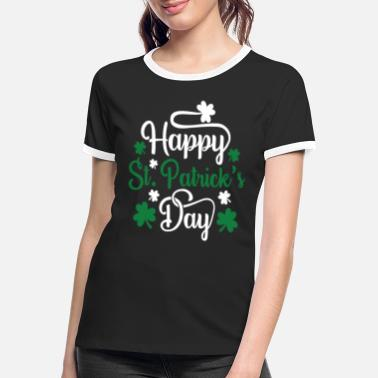 St. Patrick`s Day saying -happy st patrick s day- - Women's Ringer T-Shirt