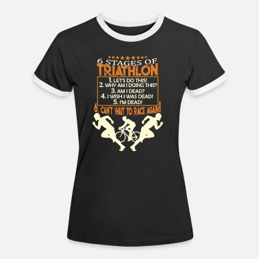Triathlet 6 Stages Of Triathlon T Shirts - Women's Ringer T-Shirt