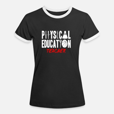 Physical Education physical education teacher - Women's Ringer T-Shirt