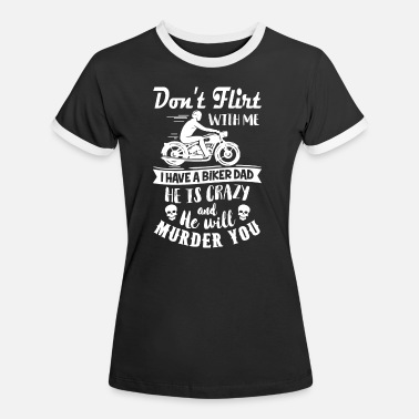 Flirt dont flirt with me motorcycle - Women's Ringer T-Shirt