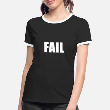 Fail Fail - Frauen Ringer T-Shirt