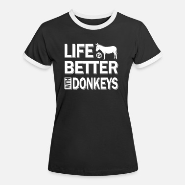 Gas Life is better with donkeys - fun animal - Women's Ringer T-Shirt