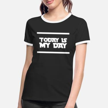this is my day - Women's Ringer T-Shirt