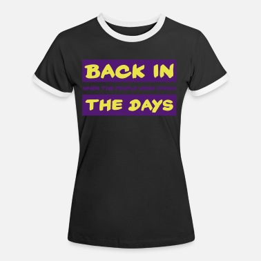 Back In The Day BACK IN THE DAYS - HIPHOP RAP - Women's Ringer T-Shirt