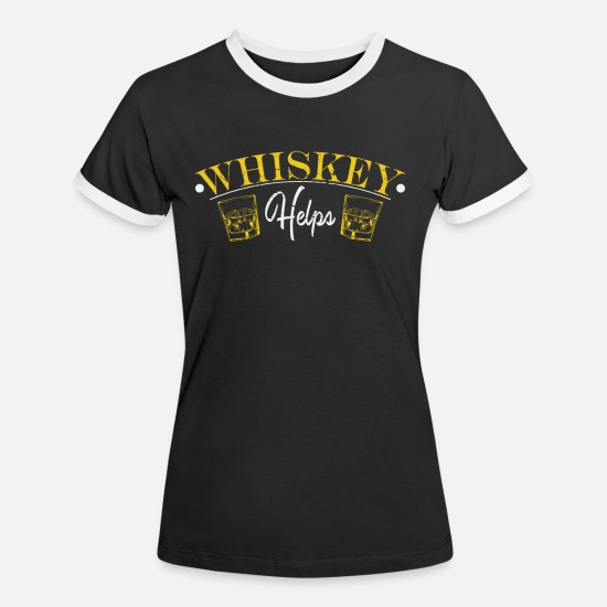 Alcohol T-Shirts - Whiskey Helps - Whiskey Helps - Women's Ringer T-Shirt black/white