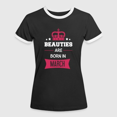 Beauties are born in March - Dame kontrast-T-shirt