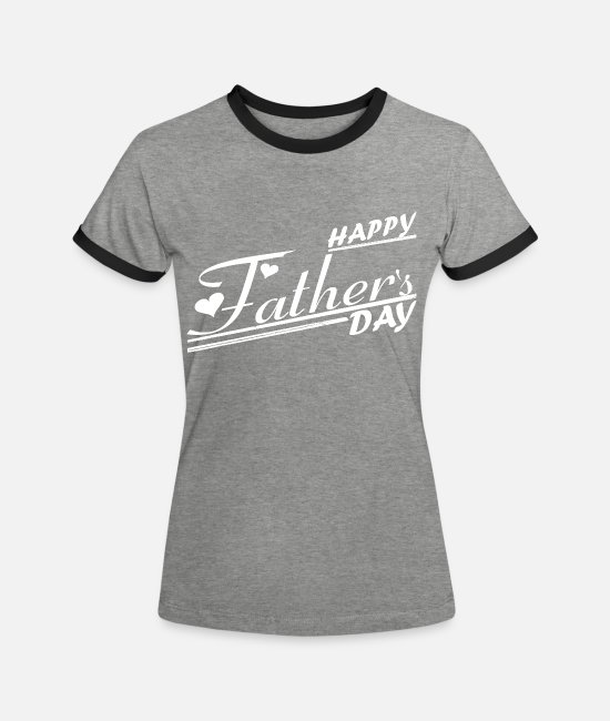 Idea T-Shirts - Happy Father`s Day - Women's Ringer T-Shirt heather grey/black