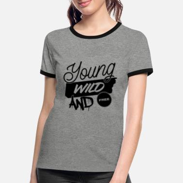 Young Wild And Free YOUNG WILD AND FREE - Frauen Ringer T-Shirt