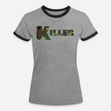 Kille killer - Frauen Ringer T-Shirt