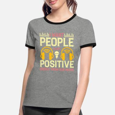 I want people to get positive - Women's Ringer T-Shirt