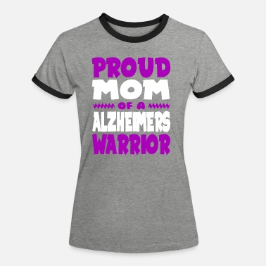 Alzheimers Awareness Proud Mom of a Alzheimers Warrior! Awareness - Women's Ringer T-Shirt