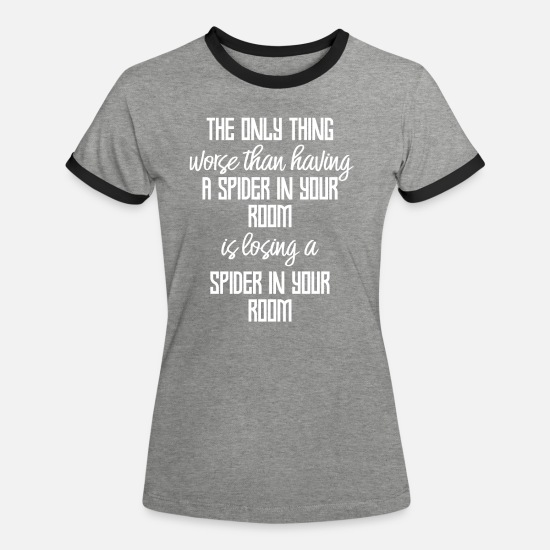Spin T-Shirts - Spider - Spiders - Spider Owner - Funny - Women's Ringer T-Shirt heather grey/black
