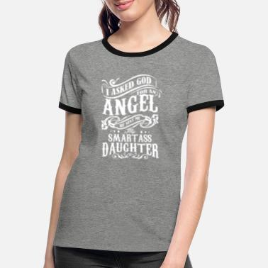 Dating I asked God for an Angel he sent me my smart as - Kontrast T-shirt dame