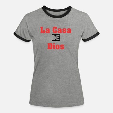 Abode the casa of Dios - Women's Ringer T-Shirt