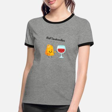 Couple wine and cheese sayings saying gift sweet - Women's Ringer T-Shirt