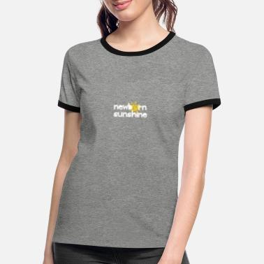 Newborn Newborn sunshine - newborn in the sun - Women's Ringer T-Shirt