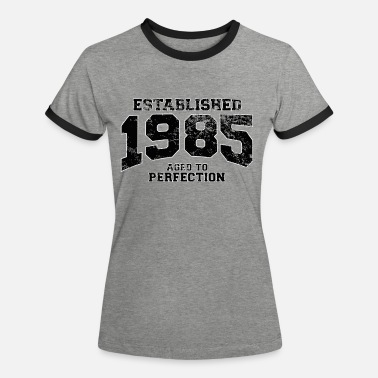 Year Of Birth established 1985 - aged to perfection(uk) - Women's Ringer T-Shirt