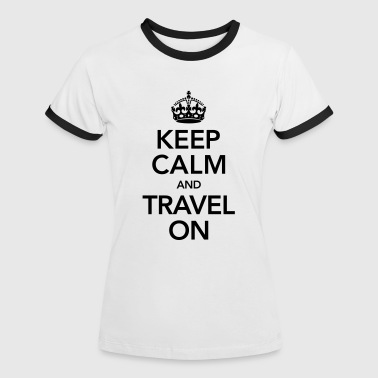 Keep Calm And Travel On - T-shirt contrasté Femme
